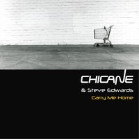 Carry Me Home — Steve Edwards, Chicane