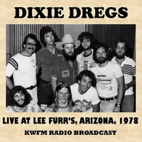 Live at Lee Furr's, Arizona, 1978 (Fm Radio Broadcast) — Dixie Dregs