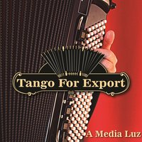 Tangos For Export / A Media Luz — сборник