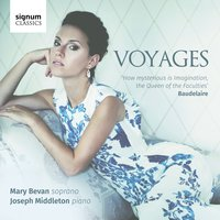 Voyages — Mary Bevan, Joseph Middleton, Various Composers