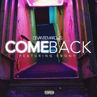 Comeback — Ebony, DeVante Marques