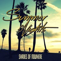 Summer Nights — Shades of Nowhere