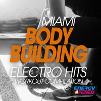 Miami Body Building Electro Hits Workout Compilation — сборник