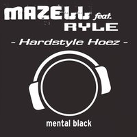 Hardstyle Hoez — Mazell feat. Ryle