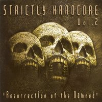 Strictly Hardcore, Vol. 2 (Resurrection of the Damned) — сборник