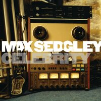 Celebrity — Max Sedgley