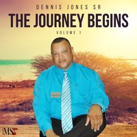 The Journey Begins, Vol 1 — Dennis Jones