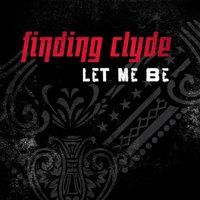 Let Me Be — Finding Clyde