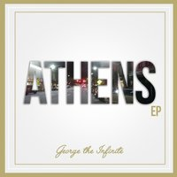Athens EP — George The Infinite