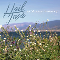 Wild Rose Country — Hail Taxi