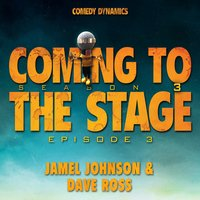 Coming to the Stage: Season 3 Episode 3 — Tom Green, Dave Ross, Jamel Johnson, Tom Green|Jamel Johnson|Dave Ross