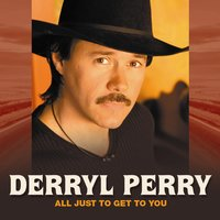 All Just to Get to You — Derryl Perry