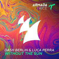Without The Sun — Dash Berlin, Luca Perra