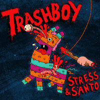 Trash Boy — Stress, Santo