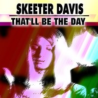That'll Be the Day — Skeeter Davis