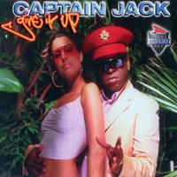 Give It Up — Captain Jack