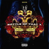 Bottle of That X — Rootsz
