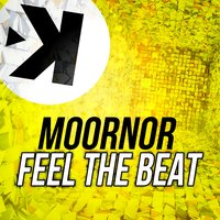 Feel the Beat — Moornor