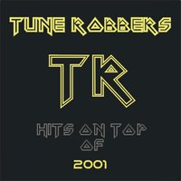 Hits on Top of 2001 Performed by Tune Robbers - Best of Pop Rock Dance and Black — Tune Robbers
