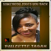 Somebody Loves You Back — Paulette Tajah