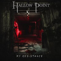 My Resistance — Hallow Point