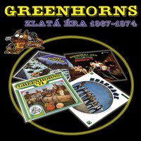 Zlatá Éra 1967-1974 — Greenhorns