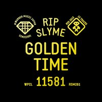 GOLDEN TIME — Rip Slyme