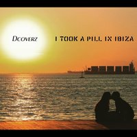 I Took a Pill in Ibiza — Dcoverz