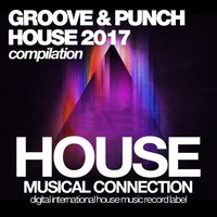 Groove & Punch House 2017 — сборник