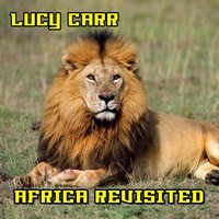 Africa Revisited — Lucy Carr