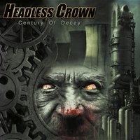 Century of Decay — Headless Crown