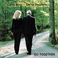 Go Together — Carla Bley, Steve Swallow