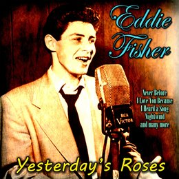 Yesterday's Roses — Eddie Fisher