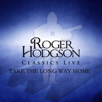 Take the Long Way Home — Roger Hodgson