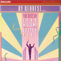By Request...John Williams & The Boston Pops — John Towner Williams, John Williams, The Boston Pops Orchestra