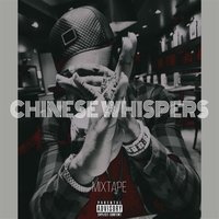 Chinese Whispers — J Money bOy