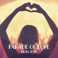 Parade of Love: EDM 2018 — сборник