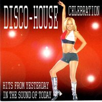 Disco House Celebration — сборник
