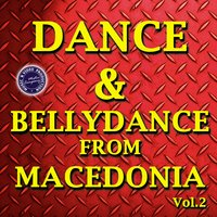 Dance & Bellydance from Macedonia, Vol. 2 — сборник