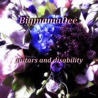 Guitars and Disability — Bigmamadee