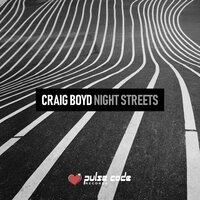 Night Streets — Craig Boyd