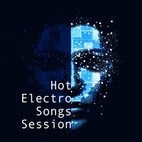Hot Electro Songs Session — сборник