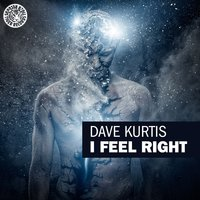 I Feel Right — Dave Kurtis