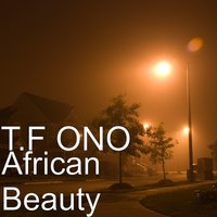 African Beauty — T.F ONO