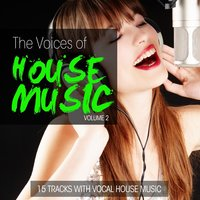 The Voices of House Music, Vol. 2 — сборник