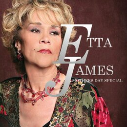 Etta James:Mothers Day Special — Etta James