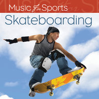 Music for Sports: Skateboarding — The Gym All-Stars