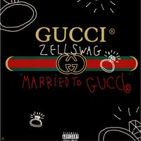 Married to Gucci — ZELLSWAG