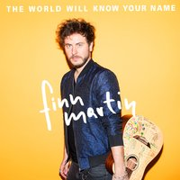 The World Will Know Your Name — Finn Martin