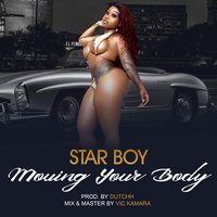 Moving Your Body — Star Boy